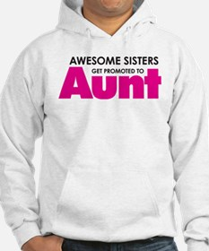 Awesome Sisters Get Promoted to Aunt Hoodie