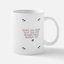 loved you once love you still... Mug