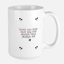 loved you once love you still... Mug