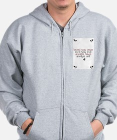 loved you once love you still... Zip Hoodie