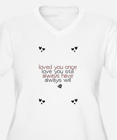loved you once love you still... T-Shirt