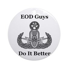 EOD Guys Do It Better Ornament (Round)