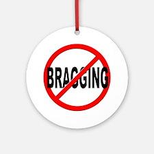 Anti / No Bragging Ornament (Round)