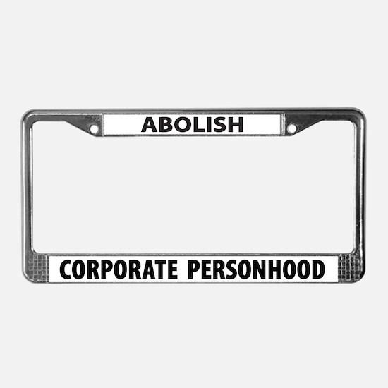 Abolish Corporate Personhood License Plate Frame