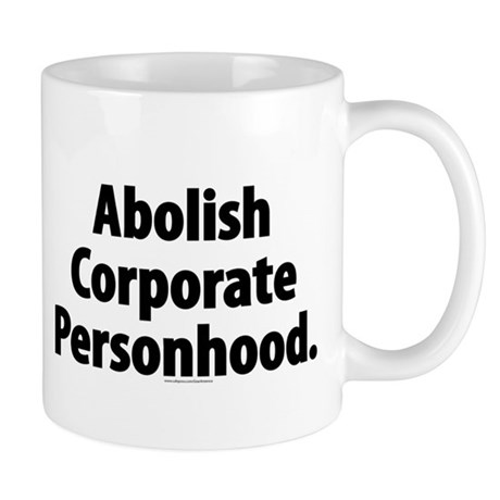 Abolish Corporate Personhood Mug
