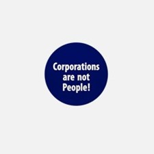 Corporations are not People! Mini Button