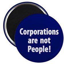 Corporations are not People! Magnet