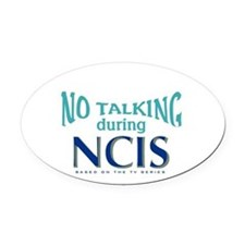 No Talking During NCIS Oval Car Magnet