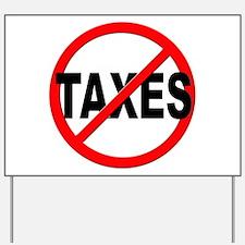 Anti / No Taxes Yard Sign