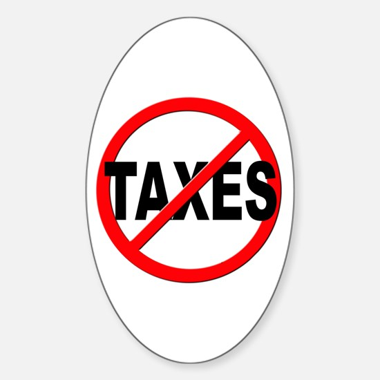 Anti / No Taxes Sticker (Oval)