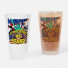 Ethnocentric We Stand Drinking Glass