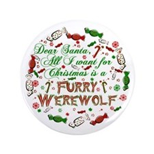 "Dear Santa werewolf 3.5"" Button"
