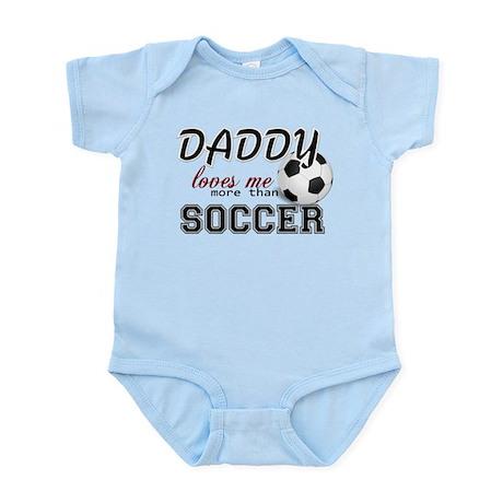 Daddy Loves Me More Than Soccer Infant Bodysuit
