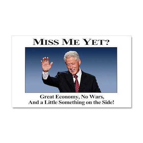 Bill Clinton: Miss Me Yet? Car Magnet 20 x 12