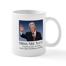 Bill Clinton: Miss Me Yet? Mug