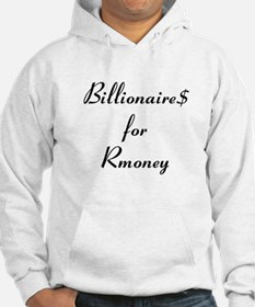 Billionaire$ for Rmoney Hoodie