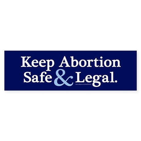 Keep Abortion Safe and Legal Bumper Sticker