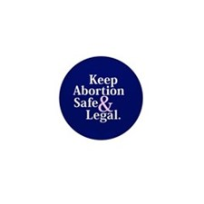 Keep Abortion Safe & Legal Mini Button