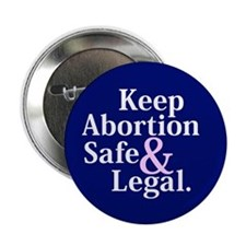 Keep Abortion Safe and Legal Button