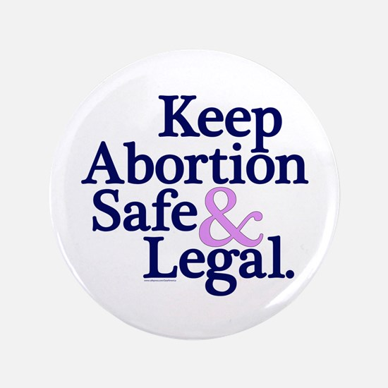"Keep Abortion Safe & Legal 3.5"" Button"