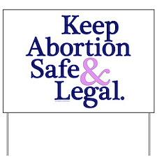 Keep Abortion Safe & Legal Yard Sign