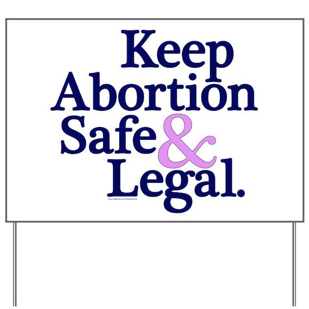 Backyard Abortion: Keep Abortion Safe & Legal Yard Sign By GearAmerica