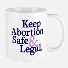 Keep Abortion Safe & Legal Mug