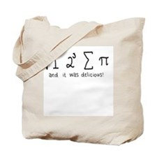 """i 8 sum pi"" (And it was delicious!) Tote Bag"