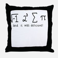 """i 8 sum pi"" (And it was delicious!) Throw Pillow"