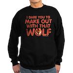 I Dare You Wolf Make-out Sweatshirt (dark)