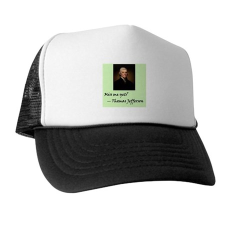Miss Me Yet? Thomas Jefferson / Trucker Hat