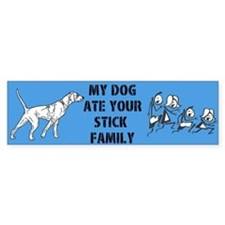My Dog Ate Your Stick Family Bumper Bumper Sticker