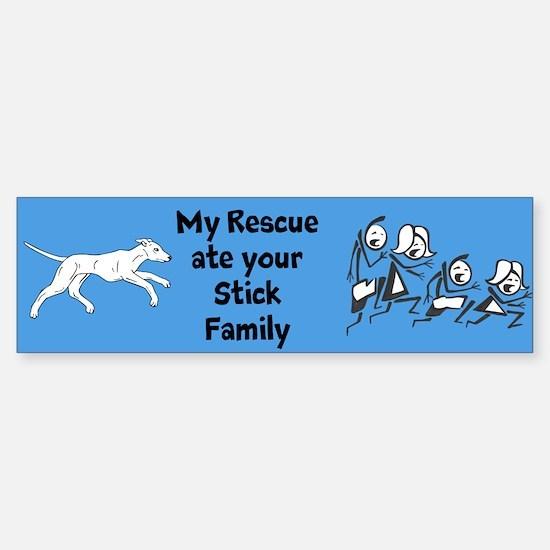 My Rescue Ate Your Stick Family Bumper Bumper Bumper Sticker