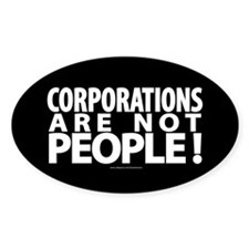 Corporations Are Not People! Decal