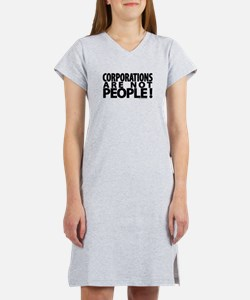 Corporations Are Not People! Women's Nightshirt