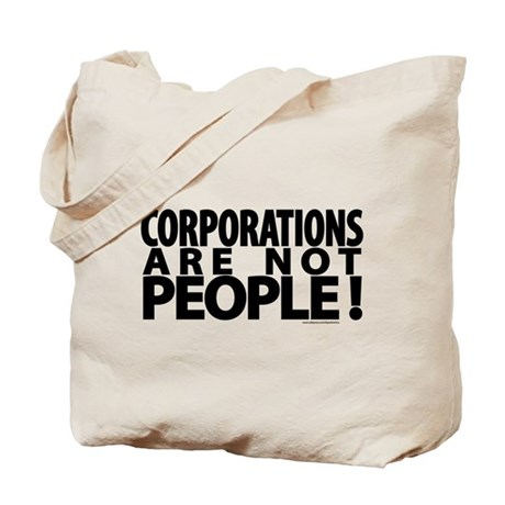 Corporations Are Not People! Tote Bag
