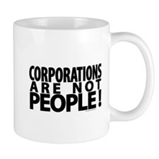 Corporations Are Not People! Mug