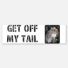 Get Off My Tail Bumper Bumper Bumper Sticker