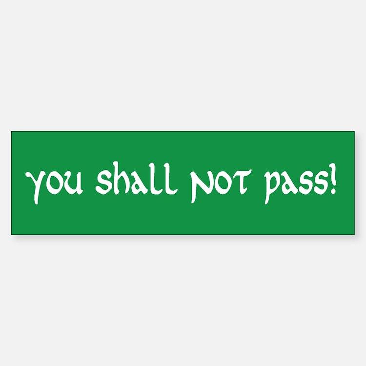 You Shall Not Pass Bumper Bumper Bumper Sticker