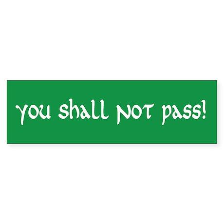 You Shall Not Pass Bumper Sticker