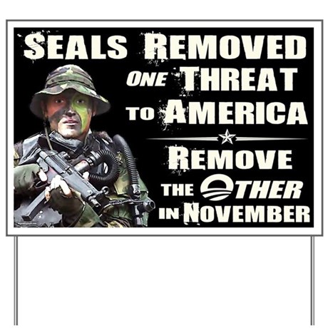 Navy Seals Removed One Threat Yard Sign
