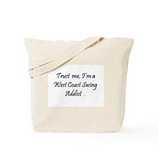 Trust Me, I'm a West Coast Swing Addict Tote Bag