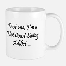 Trust Me, I'm a West Coast Swing Addict Mug