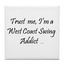 Trust Me, I'm a West Coast Swing Addict Tile Coast