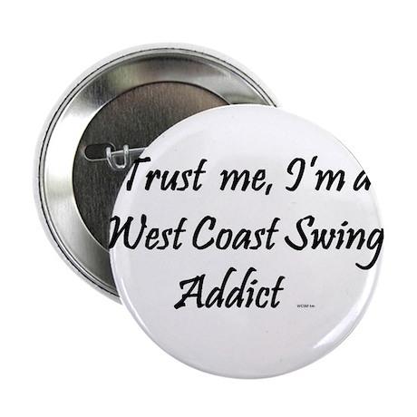 "Trust Me, I'm a West Coast Swing Addict 2.25"" Butt"