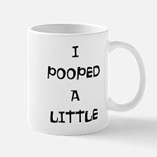 I Pooped Mug