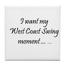 I want my West Coast Swing Moment ... Tile Coaster