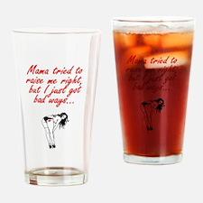 Bad Ways Drinking Glass