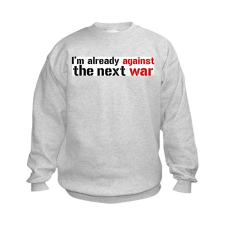 Against The Next War Kids Sweatshirt