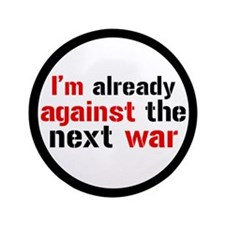 "Against The Next War 3.5"" Button"